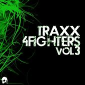 Traxx 4 Fighters, Vol. 3 by Various Artists