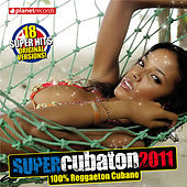 Super Cubaton 2011 by Various Artists