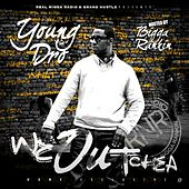 We Outchea by Young Dro