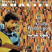 Play & Download Arabic Coffeepot by Marcel Khalife | Napster