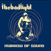 Play & Download Marrow of Sound by The Bad Light | Napster