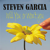Will You or Won't You by Steven Garcia
