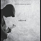 Play & Download Adored by Ross Hammond Quartet | Napster