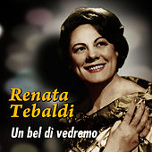 Play & Download Un bel dì vedremo by Renata Tebaldi | Napster