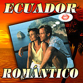 Ecuador Romántico by Various Artists