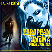 Play & Download European Cinema Piano Versions by Laura Rossi | Napster