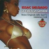 Play & Download La Vida Es un Carnaval by Issac Delgado | Napster