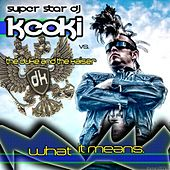 Play & Download What It Means by Keoki | Napster