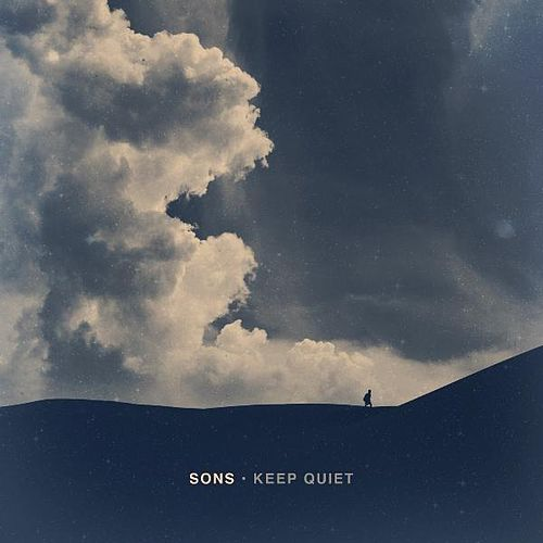 Play & Download Keep Quiet by The Sons | Napster