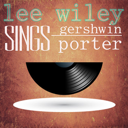 Play & Download Lee Wiley Sings Gershwin and Porter by Lee Wiley | Napster