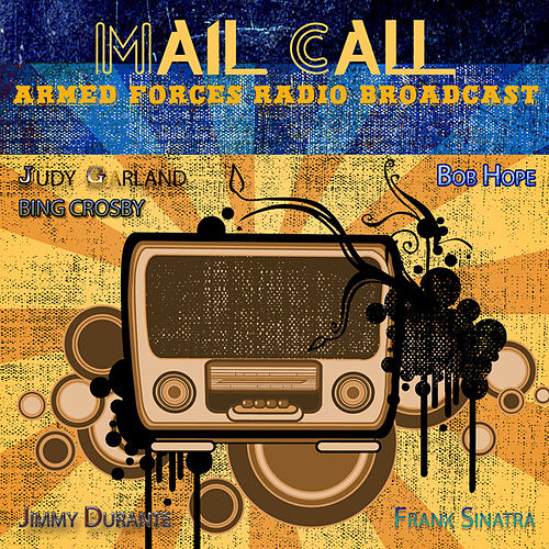 Play & Download Armed Forces Radio Broadcast - Mail Call by Various Artists | Napster