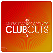 Milk & Sugar Club Cuts Vol. 3 by Various Artists