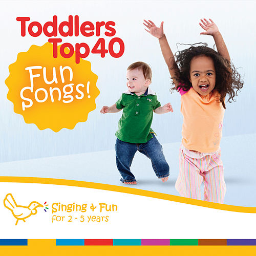 Toddlers Top 40 Fun Songs - The Ultimate Collection by Various Artists
