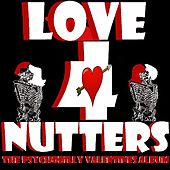 Play & Download Love 4 Nutters: The Psychobilly Valentines Album by Various Artists | Napster