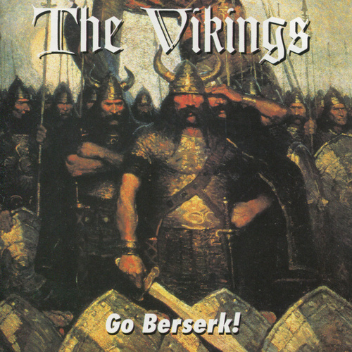 Play & Download Go Beserk! by The Vikings | Napster