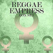 Play & Download Reggae Empress Box Set by Various Artists | Napster