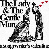 Play & Download The Lady & The Gentle Man: A Songwriter's Valentine by Various Artists | Napster
