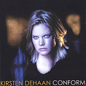 Play & Download Conform by Kirsten DeHaan | Napster