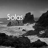 Play & Download When the Wind Blows by Solas | Napster
