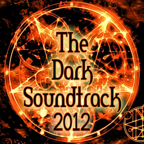 Play & Download The Dark Soundtrack 2012 (Symphonic Orchestra & Choir) by Various Artists | Napster