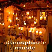 Play & Download Atmospheric Music (20 Ambient House Tunes Compilation in B-Key) by Various Artists | Napster
