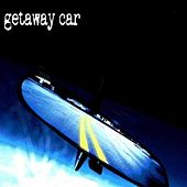 Play & Download Getaway Car by Getaway Car | Napster