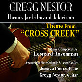 Play & Download Cross Creek: Theme from the Motion PIcture for Flute and Guitar (Leonard Rosenman) by Gregg Nestor | Napster