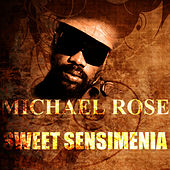 Sweet Sensimenia by Mykal Rose