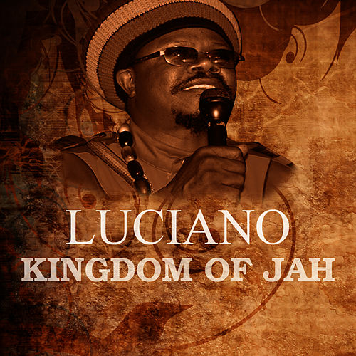 Play & Download Kingdom Of Jah by Luciano | Napster
