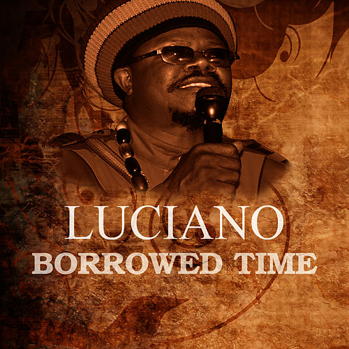 Play & Download Borrowed Time by Luciano | Napster