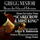 Play & Download Scarecrow and Mrs. King - Theme from the TV Series for Solo Guitar (Arthur B. Rubinstein) by Gregg Nestor | Napster