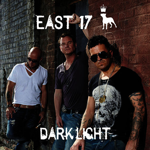 Play & Download Dark Light by East 17 | Napster