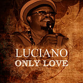 Only Love by Luciano