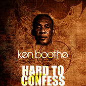 Play & Download Hard To Confess by Ken Boothe | Napster
