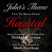Play & Download Haunted: Juliet's Theme (Debbie Wiseman) by Mark Northam | Napster