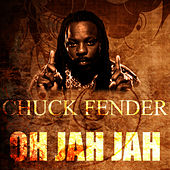 Play & Download Oh Jah Jah by Chuck Fenda | Napster