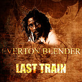 Play & Download Last Train by Everton Blender | Napster