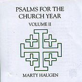Play & Download Psalms for the Church Year, Vol. 2 by Marty Haugen | Napster