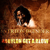 Babylon Get A Blow by Everton Blender