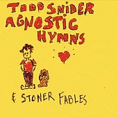 Play & Download Agnostic Hymns & Stoner Fables by Todd Snider | Napster