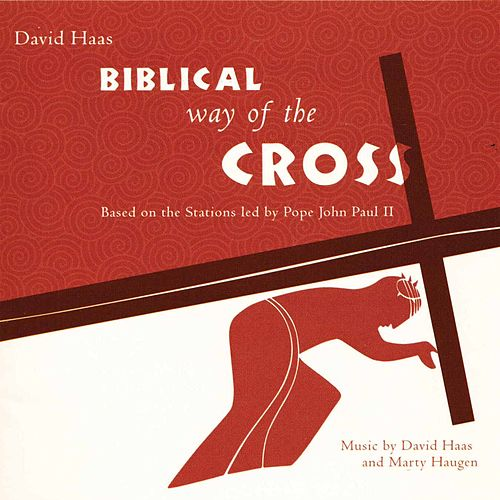 Biblical Way of the Cross by David Haas