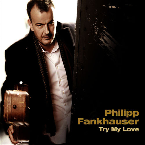 Play & Download Try My Love by Philipp Fankhauser (1) | Napster