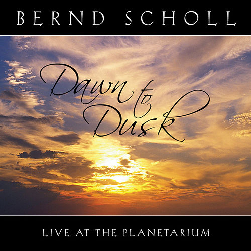 Play & Download Dawn to Dusk Live at the Planetarium by Bernd Scholl | Napster