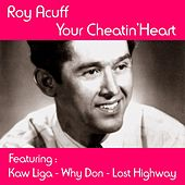 Play & Download Your Cheatin' Heart by Roy Acuff   Napster
