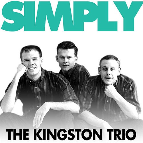 Simply - the Kingston Trio by The Kingston Trio