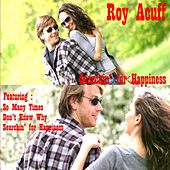 Play & Download Searchin' for Happiness by Roy Acuff   Napster