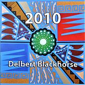 Play & Download 2010 by Delbert Blackhorse | Napster