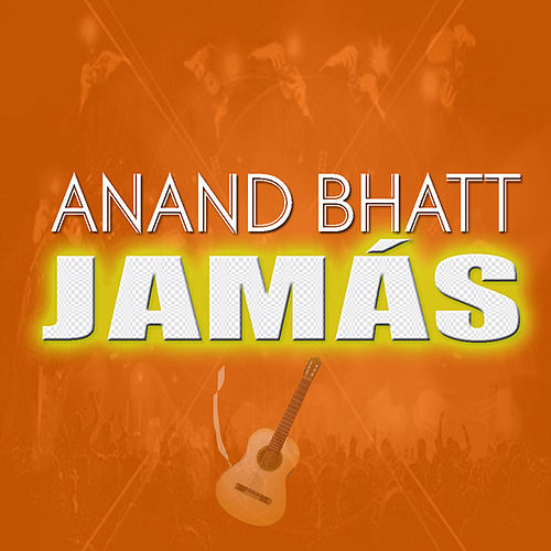Play & Download Jamás by Anand Bhatt | Napster