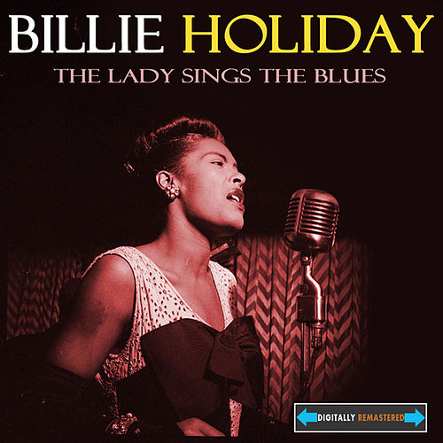 The Lady Sings the Blues Remastered by Billie Holiday