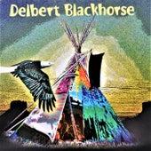 Play & Download Delbert Blackhorse by Delbert Blackhorse | Napster